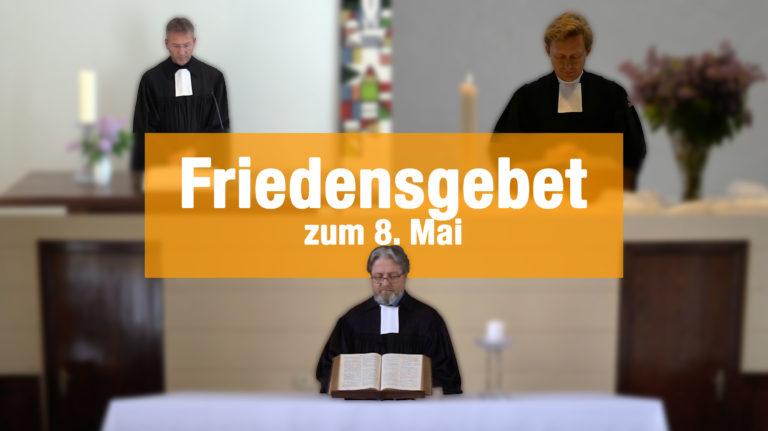 Friedensgebet zum 8. Mai